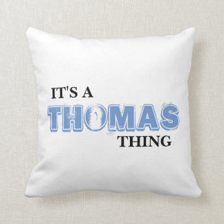 It's A THOMAS Thing! You Wouldn't Understand Throw Pillows