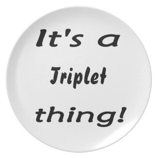 It's a triplet thing! dinner plate