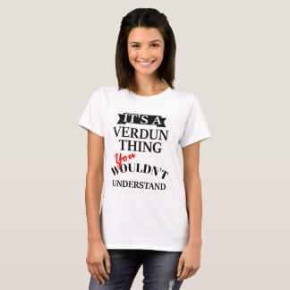 It's A Verdun Thing T-Shirt