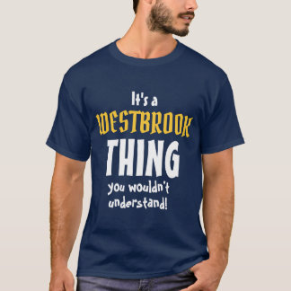 It's a Westbrook thing you wouldn't understand! T-Shirt