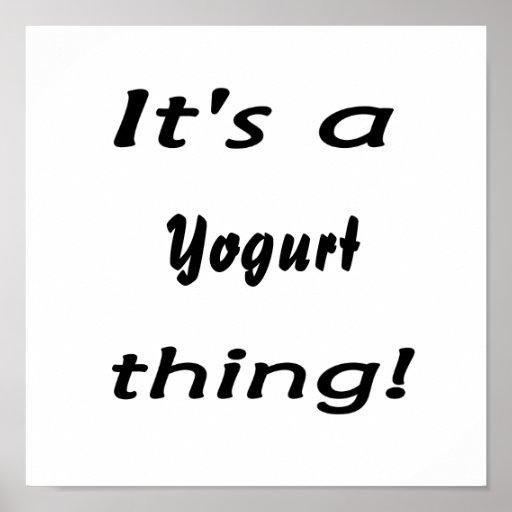 it's a yogurt thing! poster