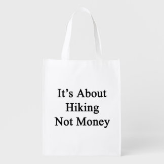 It's About Hiking Not Money Grocery Bags