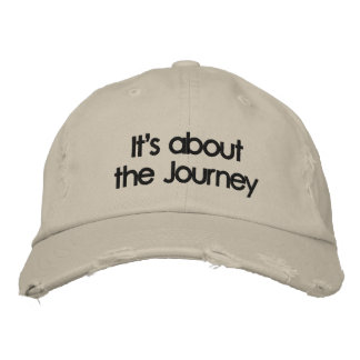 It's about the Journey Embroidered Hat