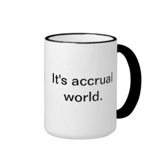 It's accrual world. ringer mug