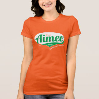 It's Aimee Thing, You Wouldn't Understand T-Shirt