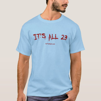 It's all 23 T-Shirt