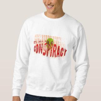It's all a Conspiracy Sweatshirt