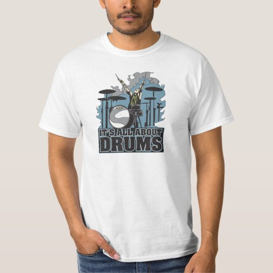 It's All About Drums Mens Value T-shirt