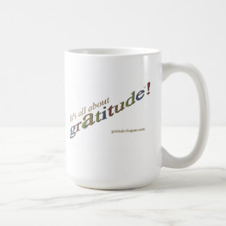 """It's all about gratitude!"" Coffee Mug"
