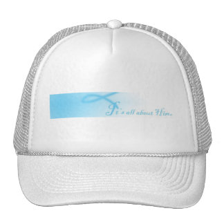 Its all about Him Hat