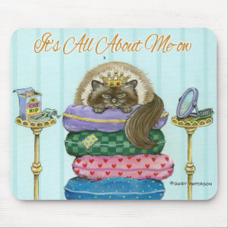 It's All About Me-ow Mouse Pad