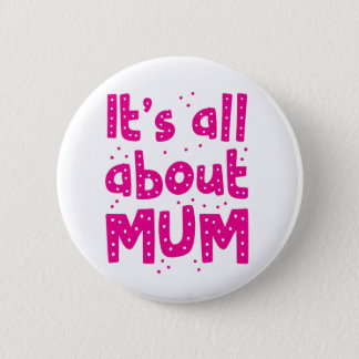 its all about mum 2 inch round button