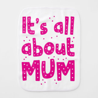 its all about mum burp cloth