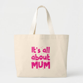 its all about mum large tote bag