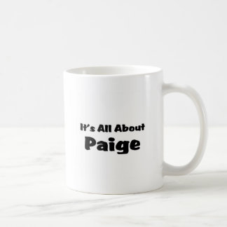 It's all about paige coffee mug