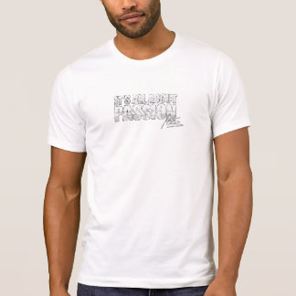 It's All About Passion Vintage T-Shirt