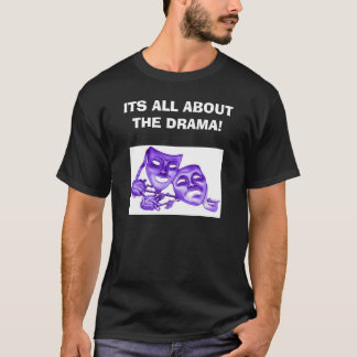 ITS ALL ABOUT THE DRAMA! with masks front/back T-Shirt