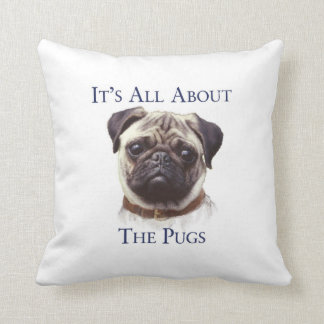 It's all about the pugs pillow