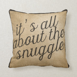 It's all about the Snuggle Vintage Burlap Throw Pillow