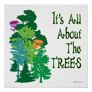 Its All About The Trees Green Slogan Poster