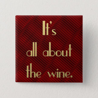 It's All About the Wine 2 Inch Square Button