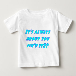Its all about you tshirt