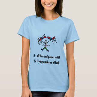 its all fun and games, It's all fun and games u... T-Shirt