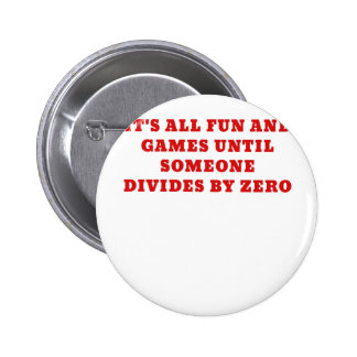 Its All Fun and Games Until Someone Divides by 2 Inch Round Button
