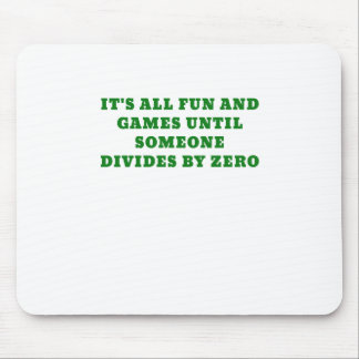 Its All Fun and Games Until Someone Divides by Mouse Pad