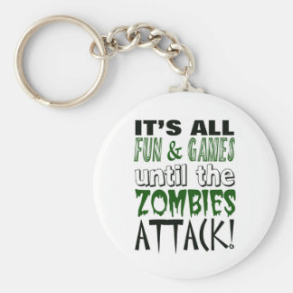 It's all fun and games until ZOMBIE ATTACK Keychain