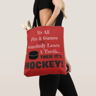 It's All Fun & Games...then it's HOCKEY! Tote Bag