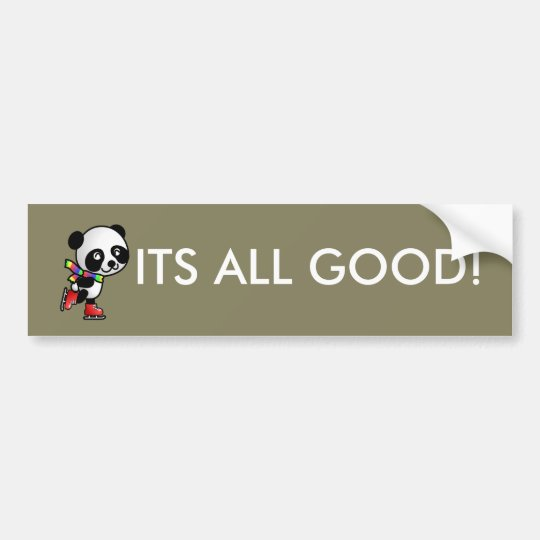 Its all good - bumper sticker