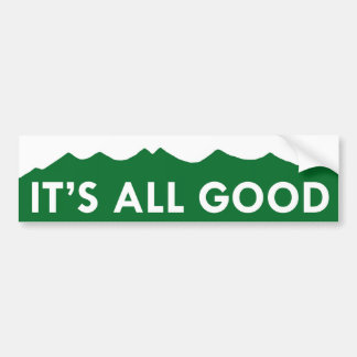 It's All Good - Colorado Bumper Sticker
