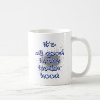 It's all good in the trailerhood! coffee mug