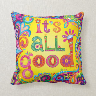 """""""It's all good"""" Pillow - Positive Colorful Art"""