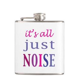 It's All Just Noise Hip Flask
