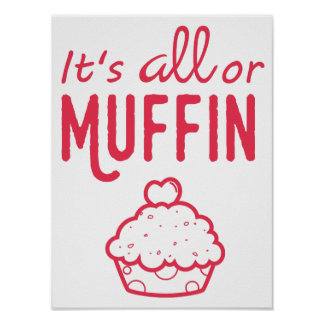 It's All or Muffin Motivational Baking Print