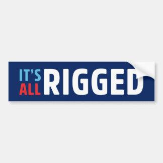 It's All Rigged Bumper Sticker