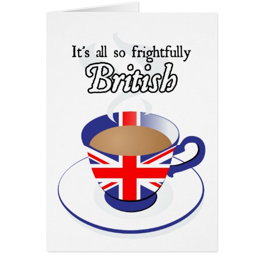 It's All So Frightfully British Greeting Card