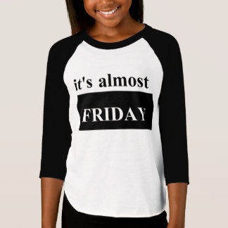 It's almost Friday Girls' American Raglan T-Shirt