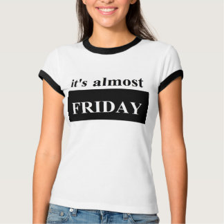 It's almost Friday Women's Bella Ringer T-Shirt