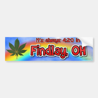 it's always 4:20 in Findlay, OH Bumper Sticker