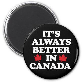 It's always better in Canada - -  - white - 2 Inch Round Magnet
