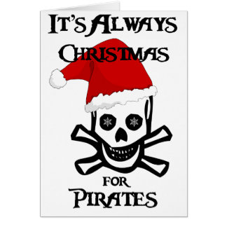 It's Always Christmas for Pirates Card