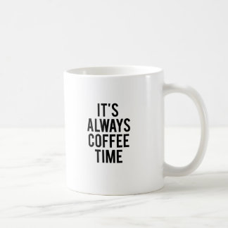 It's Always Coffee Time Coffee Mug