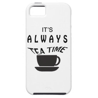Its Always Tea Time iPhone 5 Cases