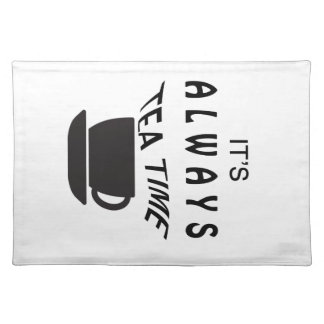 Its Always Tea Time Placemat