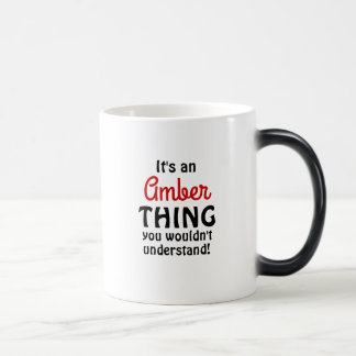 It's an Amber thing you wouldn't understand! Magic Mug