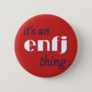Its an ENFJ thing! MBTI 2 Inch Round Button