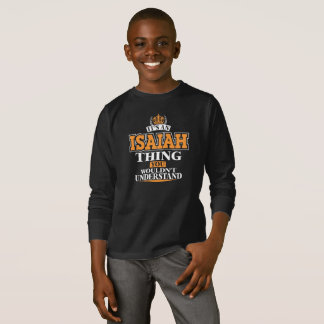 ITS AN ISAIAH THING YOU WOULDN'T UNDERSTAND T-Shirt